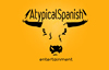 Atypical Spanish Entertainment