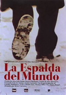 THE BACK OF THE WORLD (LA ESPALDA DEL MUNDO)